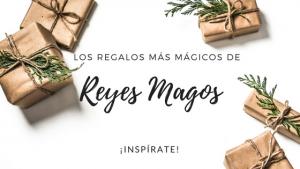 ideas regalos de reyes originales y personalizados